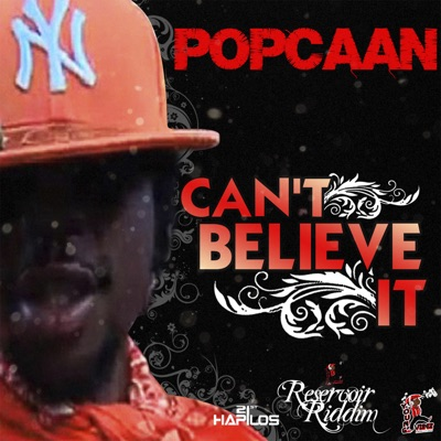 Can't Believe It - Single - Popcaan