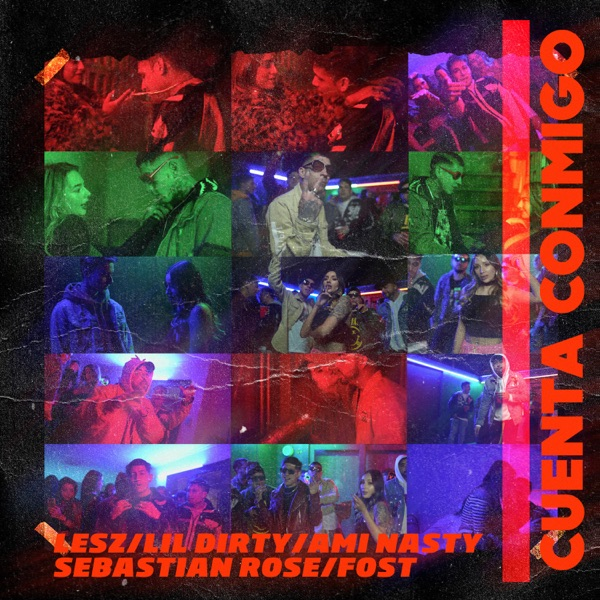 Cuenta Conmigo (feat. Lil Dirty, Ami Nasty, Sebastián Rose & Fost) - Single