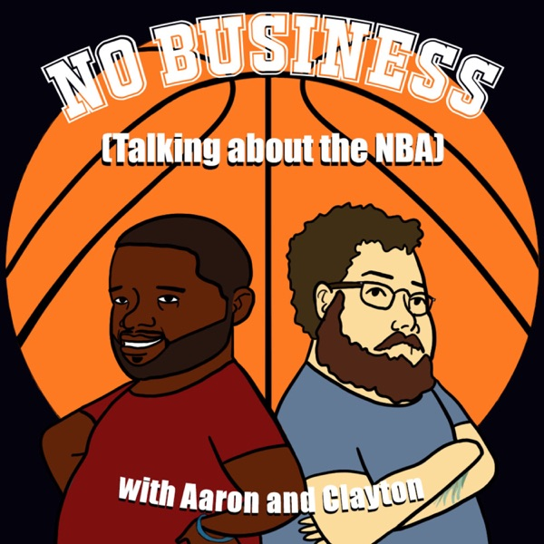 No Business with Aaron & Clayton