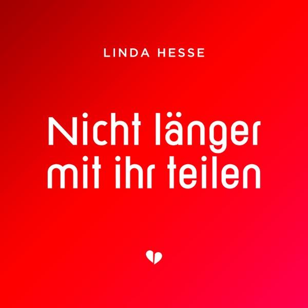 Linda Hesse mit Nicht länger mit ihr teilen