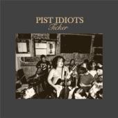 Pist Idiots - Sweet Headache