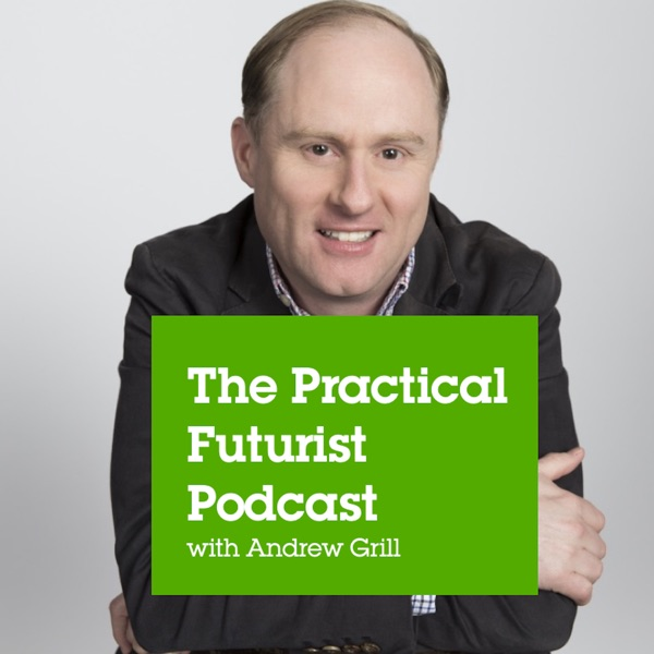 The Practical Futurist Podcast