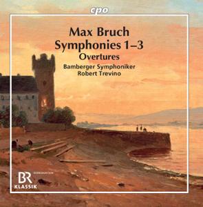 Bamberger Symphoniker & Robert Trevino - Bruch: Symphonies Nos. 1-3 & Overtures