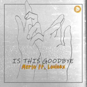 Merlo - Is This Goodbye feat. Louisax