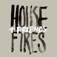 Housefires - Housefires + Friends (Live)