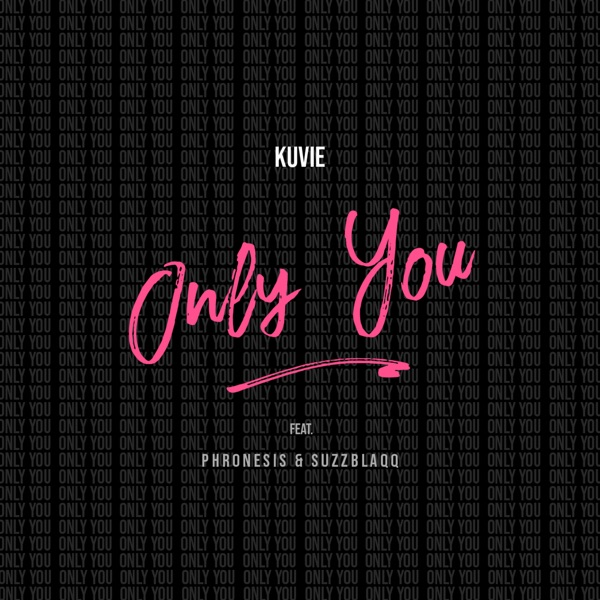 Only You (feat. Phronesis & Suzz Blaqq) - Single
