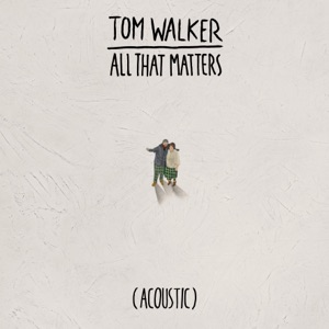 All That Matters (Acoustic) - Single Mp3 Download