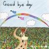 Good bye day - 雷都少女