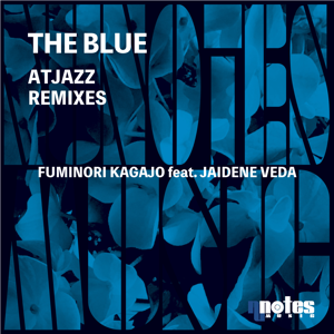 Fuminori Kagajo - The Blue (Atjazz Vocal Dub) [feat. Jaidene Veda]