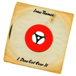 I Done Got Over It (45 Version) - Single