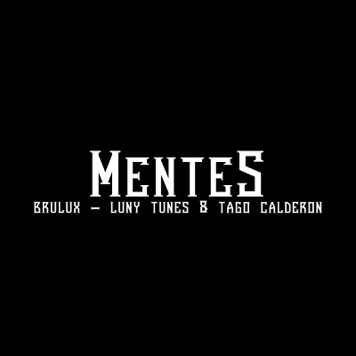 Mentes - Single - Luny Tunes