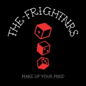 The Frightnrs - Make Up Your Mind (Dub)