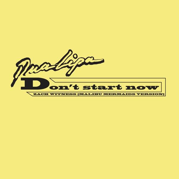 Don't Start Now (Zach Witness Remix) [Malibu Mermaids Version] - Single