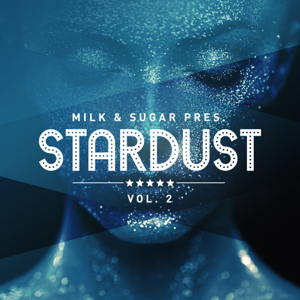 Verschiedene Interpreten - Milk & Sugar Pres. Stardust, Vol. 2 (DJ Mix)