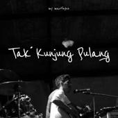 Tak Kunjung Pulang artwork