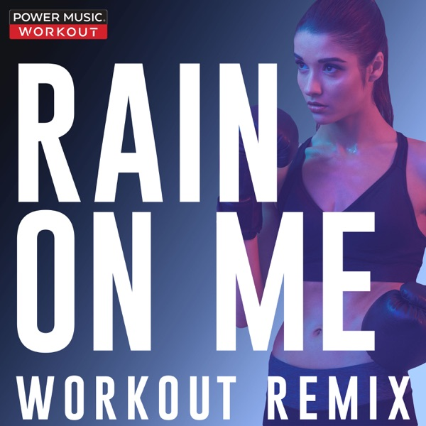 Rain On Me (Workout Remix) - EP