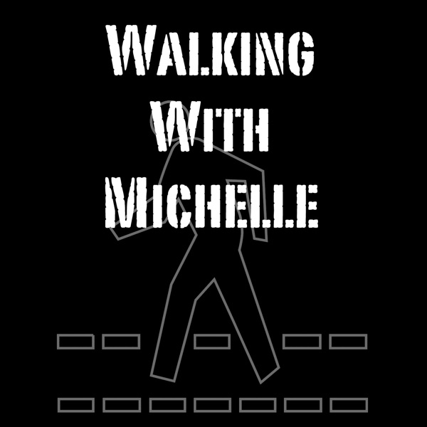 Walking With Michelle