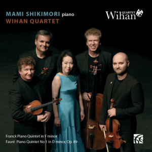 Mami Shikimori & Wihan Quartet - Franck: Piano Quintet in F Minor, M7 / Fauré: Piano Quintet No. 1