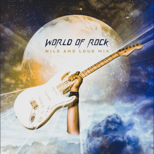 Various Artists - World of Rock: Wild and Loud Mix