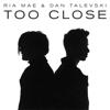 Ria Mae & Dan Talevski - Too Close artwork