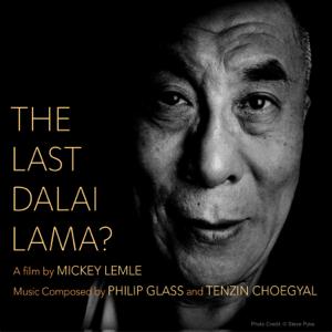 Philip Glass & Tenzin Choegyal - The Last Dalai Lama?