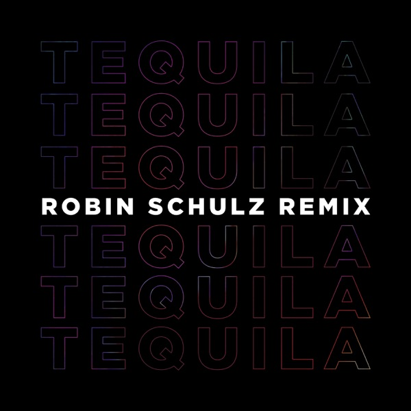 Tequila (Robin Schulz Remix) - Single