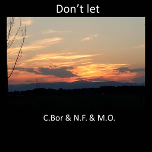 C. Bor, N.F. & M.O. - Don't Let