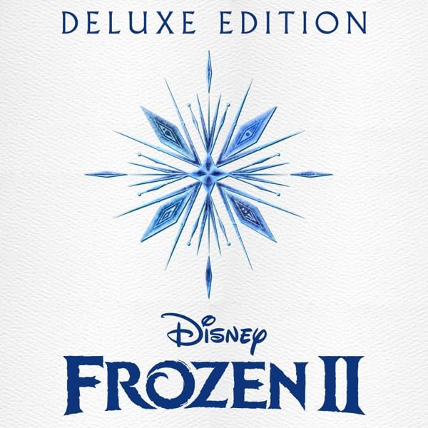 Frozen 2 (Original Motion Picture Soundtrack) [Deluxe Edition]