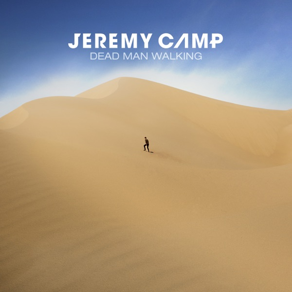 Jeremy Camp - Dead Man Walking