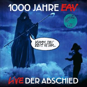 EAV - 1000 Jahre EAV Live - Der Abschied