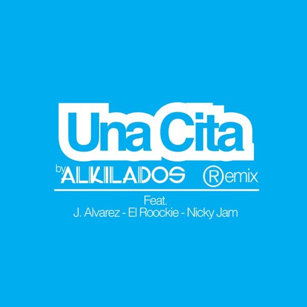 Una Cita (Remix) [feat. J Alvarez, El Roockie & Nicky Jam] - Single