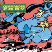 Commander Cody And His Lost Planet Airmen - Mama Hated Diesels