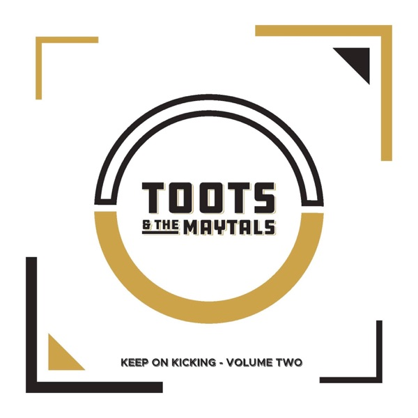 Toots & The Maytals - Keep On Kicking, Vol. 2