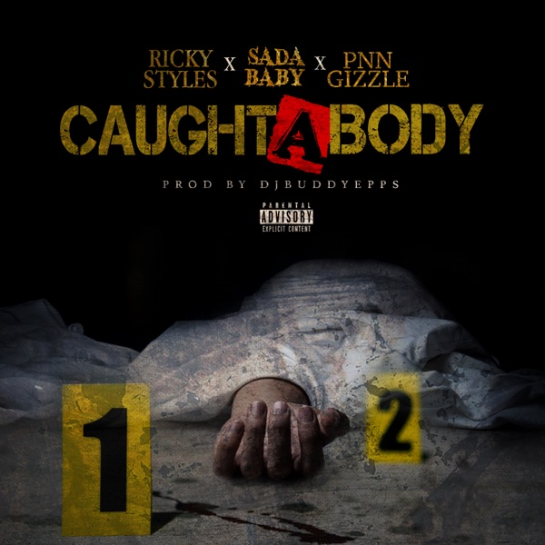 Caught a Body (feat. Sada Baby & Pnn Gizzle) - Single