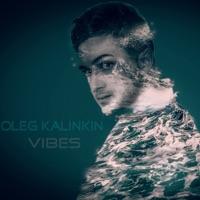 Vibes! - OLEG KALINKIN