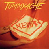 Tummyache - Median