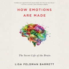 How Emotions Are Made: The Secret Life of the Brain (Unabridged)