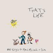 That's Life (feat. Mac Miller & Sia) - 88-Keys - 88-Keys