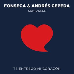 Fonseca & Andrés Cepeda - Te Entrego Mi Corazón