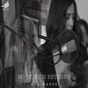 Eva Marzz - No Te Pude Retener