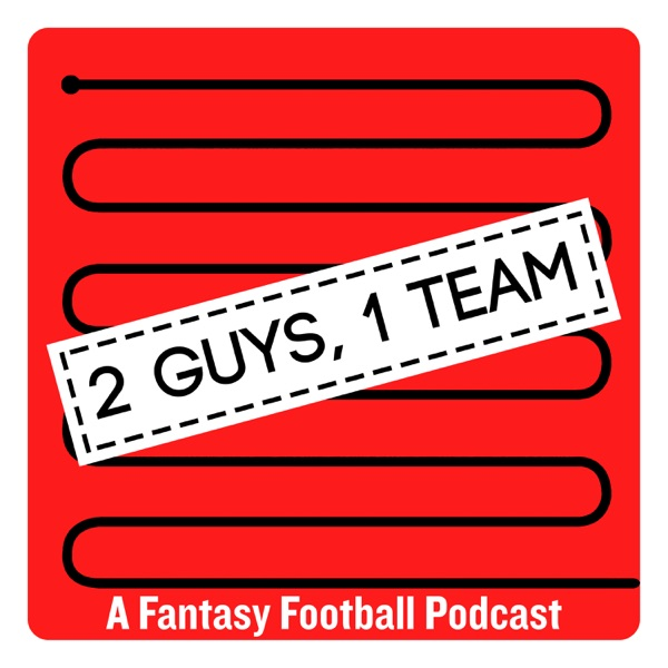 2 Guys 1 Team: A Fantasy Football Podcast