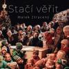 Marek Ztracený - Stačí věřit artwork