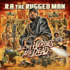R.A. the Rugged Man - All My Heroes Are Dead  artwork