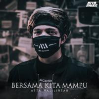 Download Atta Halilintar - Bersama Kita Mampu - Single Gratis, download lagu terbaru