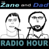 The Zane and Dad Radio Hour