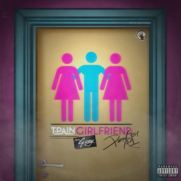 T-Pain – Girlfriend (feat  G-Eazy) – Single [iTunes Plus AAC M4A