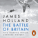 James Holland - The Battle of Britain