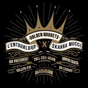 L'Entourloop & Skarra Mucci - Golden Nuggets - EP