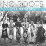 The Petersens - No Roots