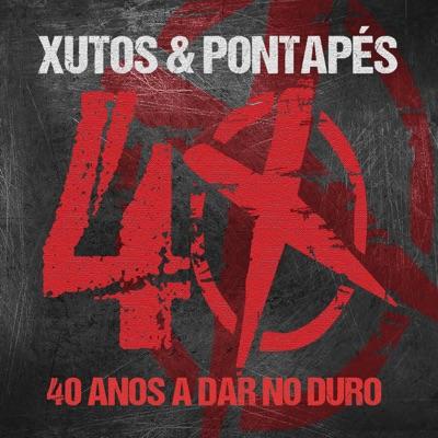 40 Anos a Dar No Duro - Xutos & Pontapes